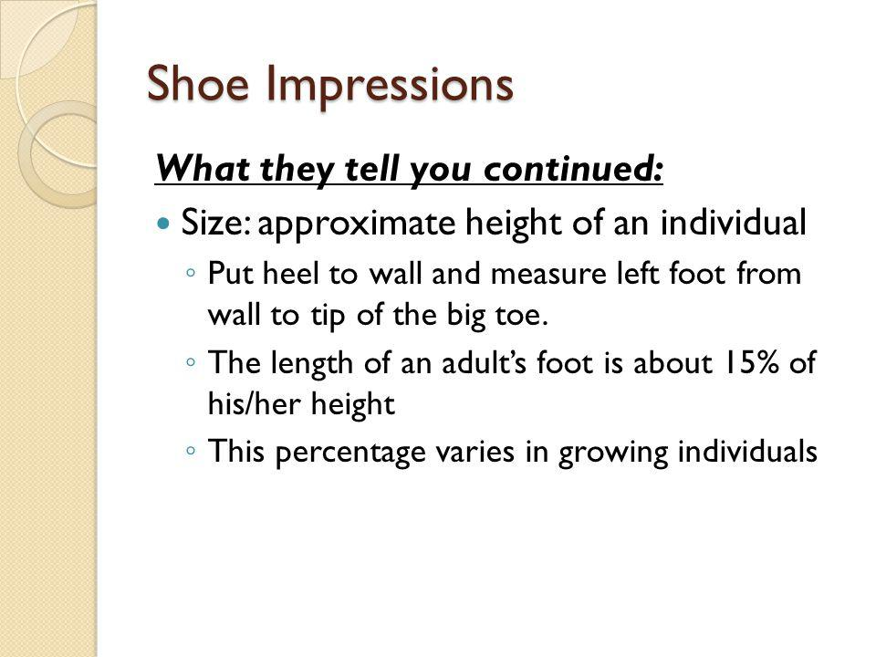Shoe Impressions What they tell you continued: