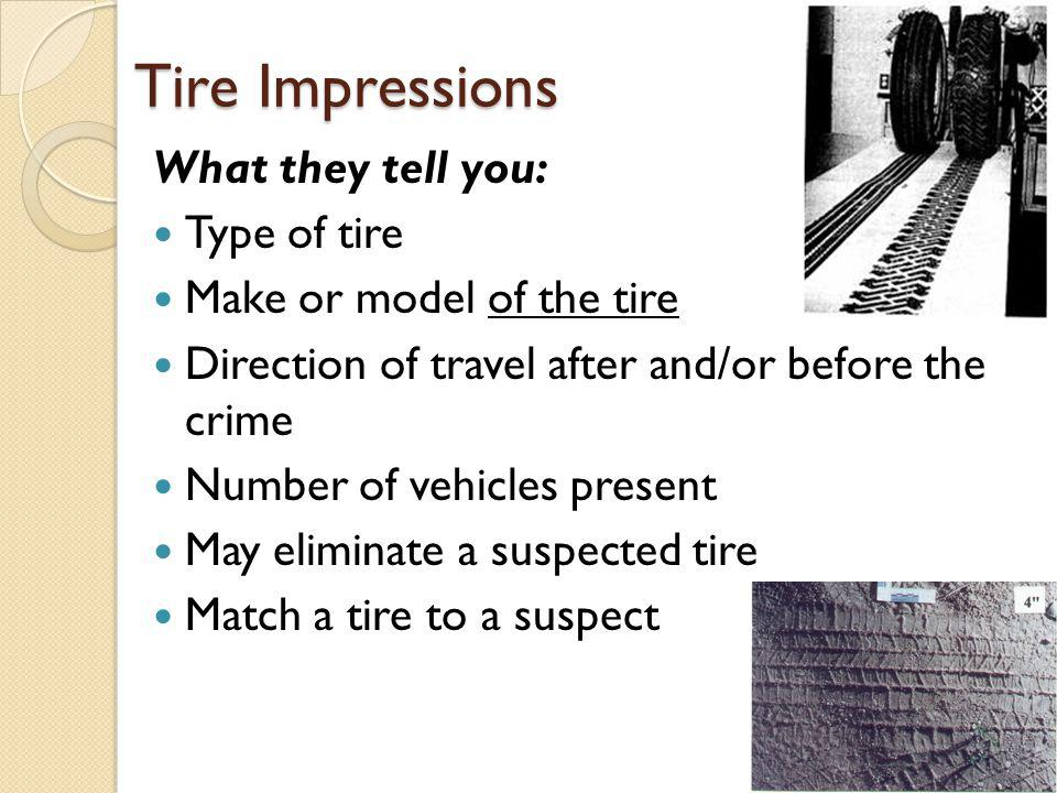 Tire Impressions What they tell you: Type of tire