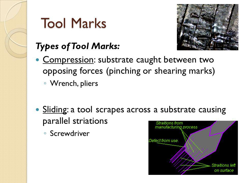 Tool Marks Types of Tool Marks: