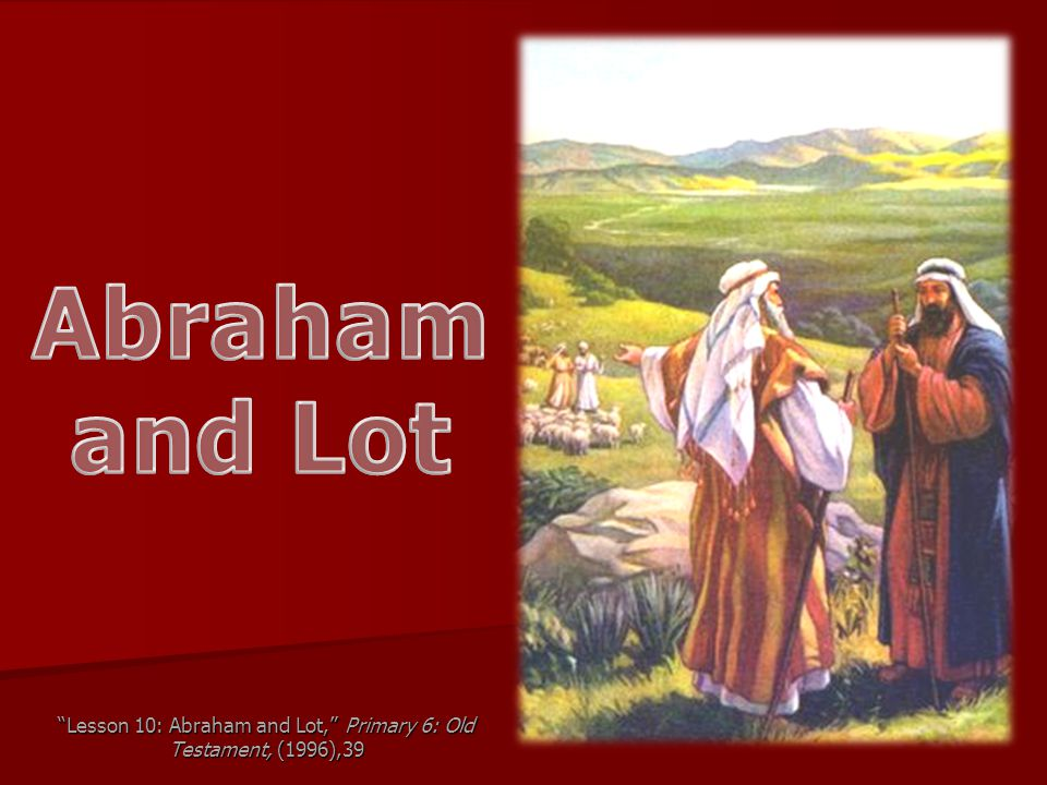 Lesson 10: Abraham and Lot, Primary 6: Old Testament, (1996),39