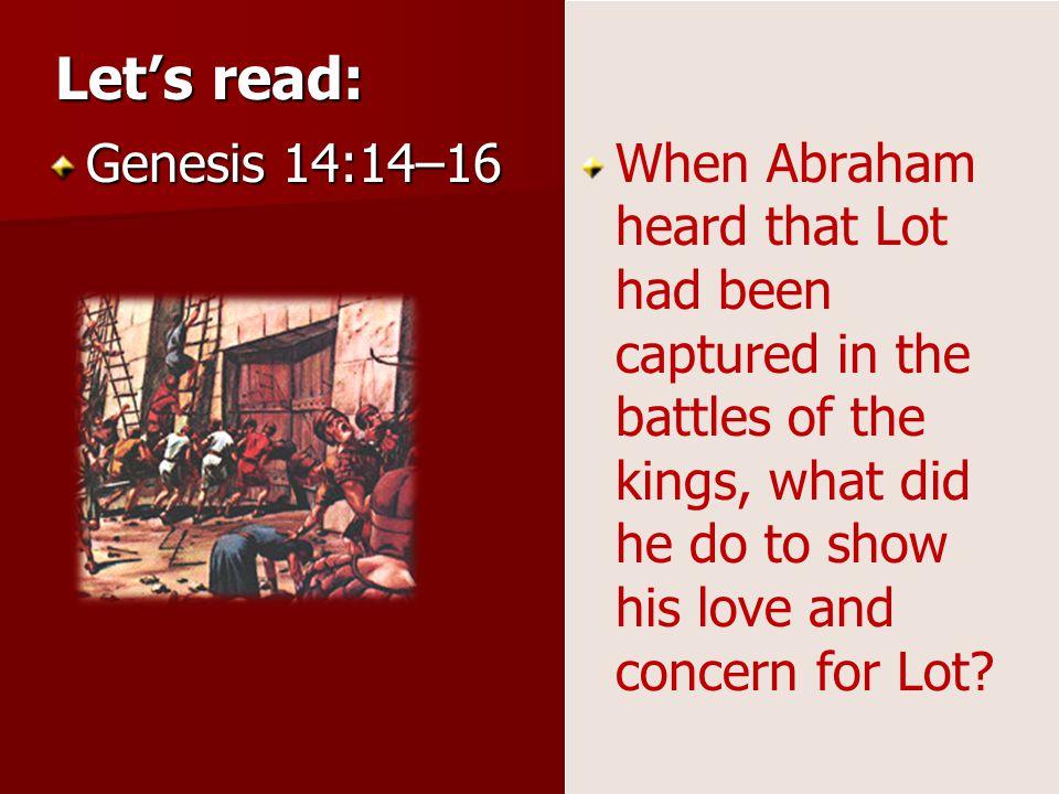 Let's read: Genesis 14:14–16.