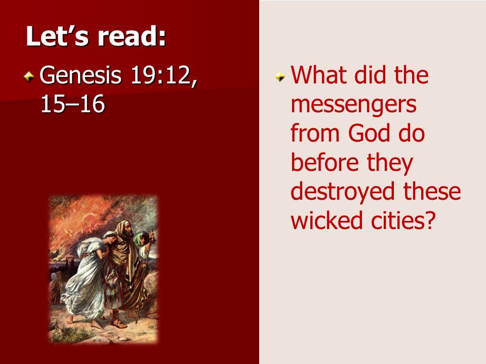 Let's read: Genesis 19:12, 15–16.