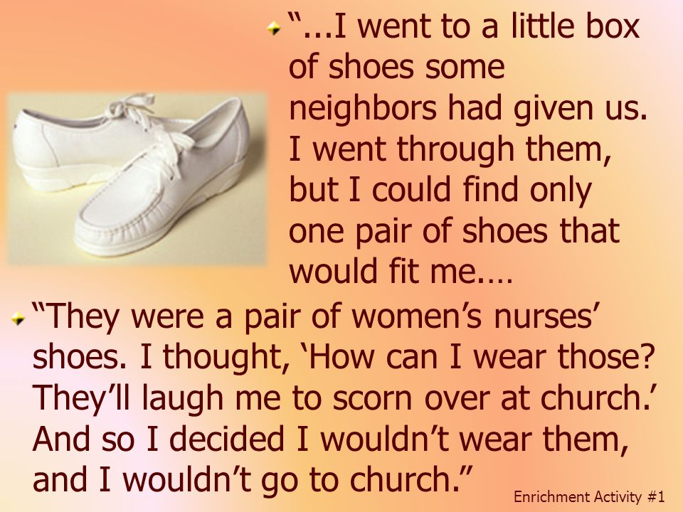 . I went to a little box of shoes some neighbors had given us
