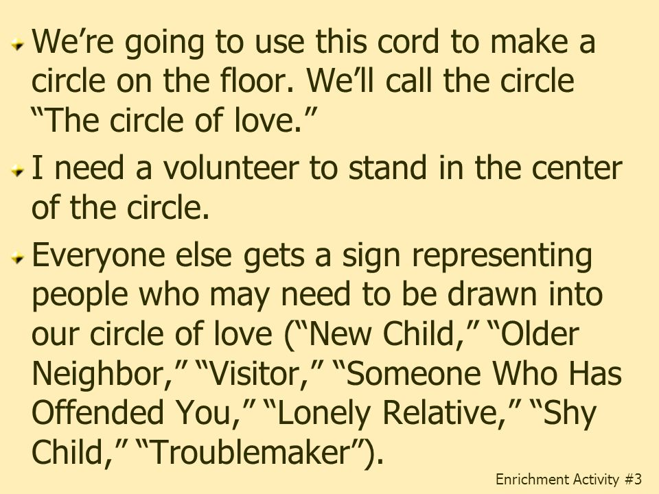 I need a volunteer to stand in the center of the circle.
