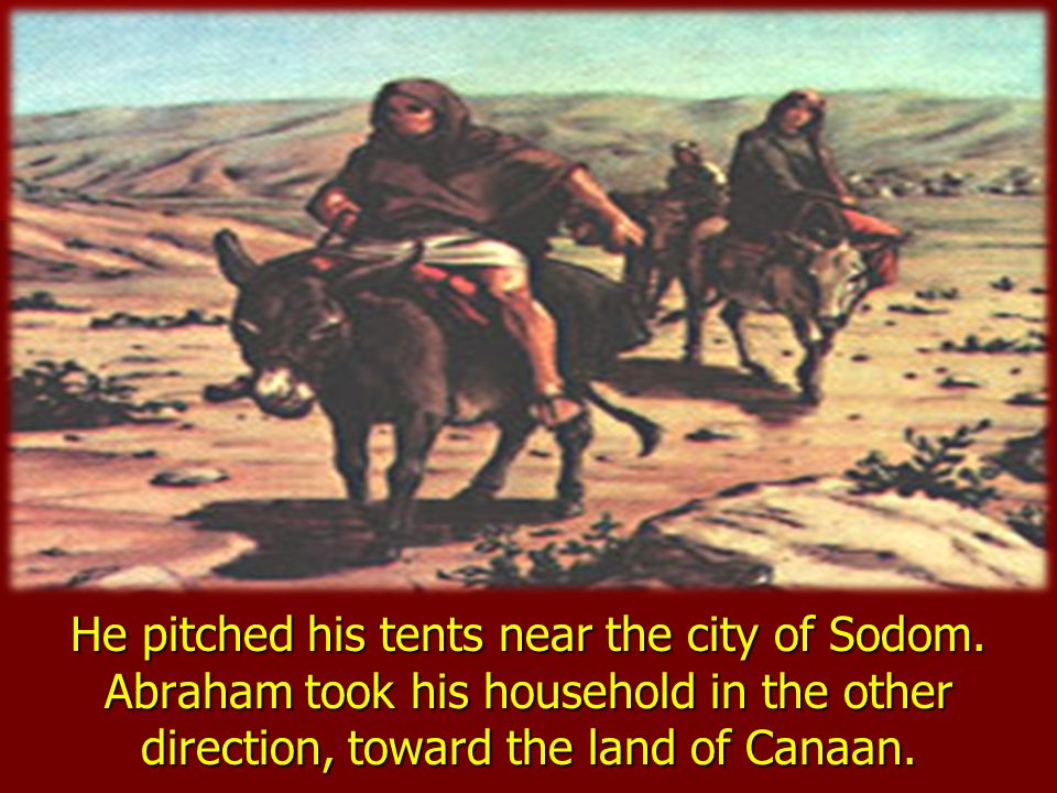 He pitched his tents near the city of Sodom