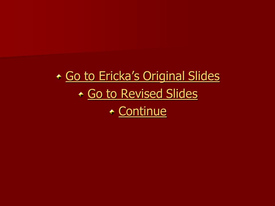 Go to Ericka's Original Slides
