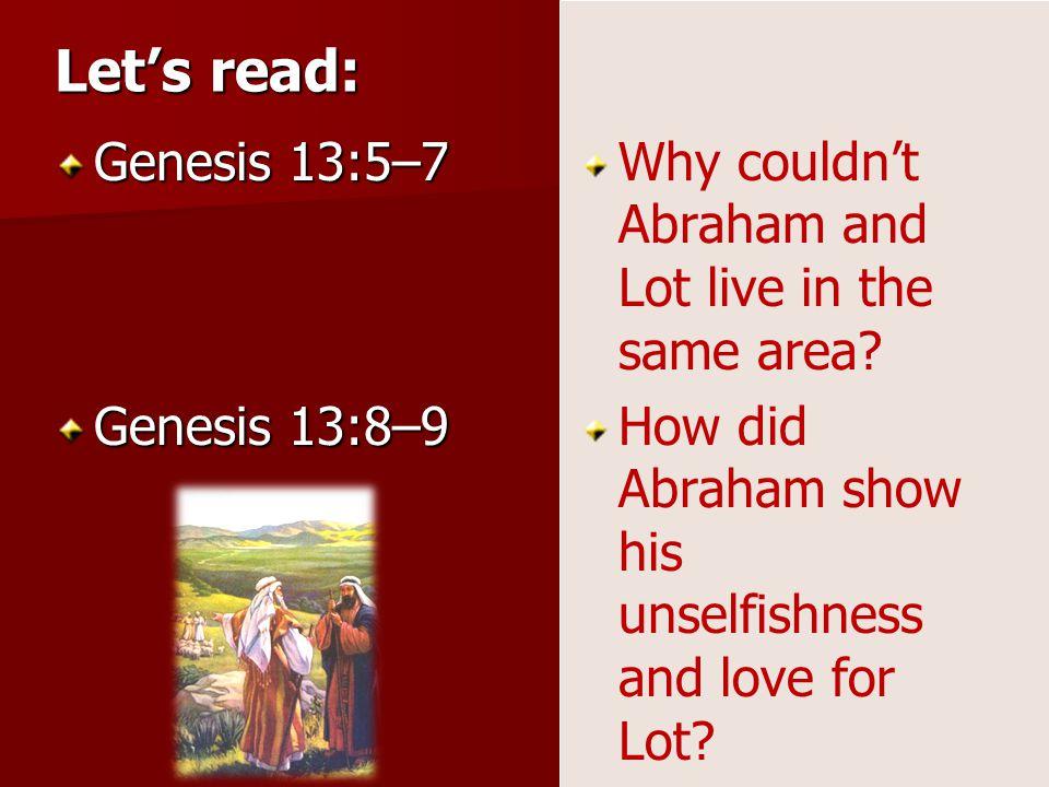 Let's read: Genesis 13:5–7 Genesis 13:8–9