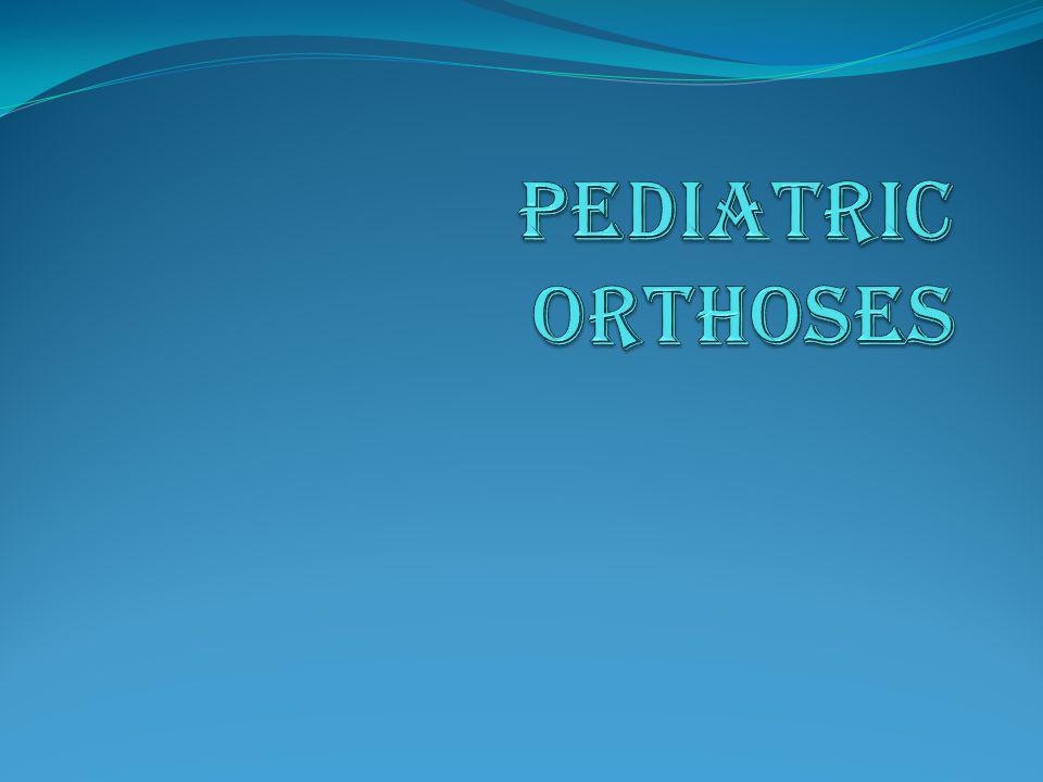 Pediatric Orthoses