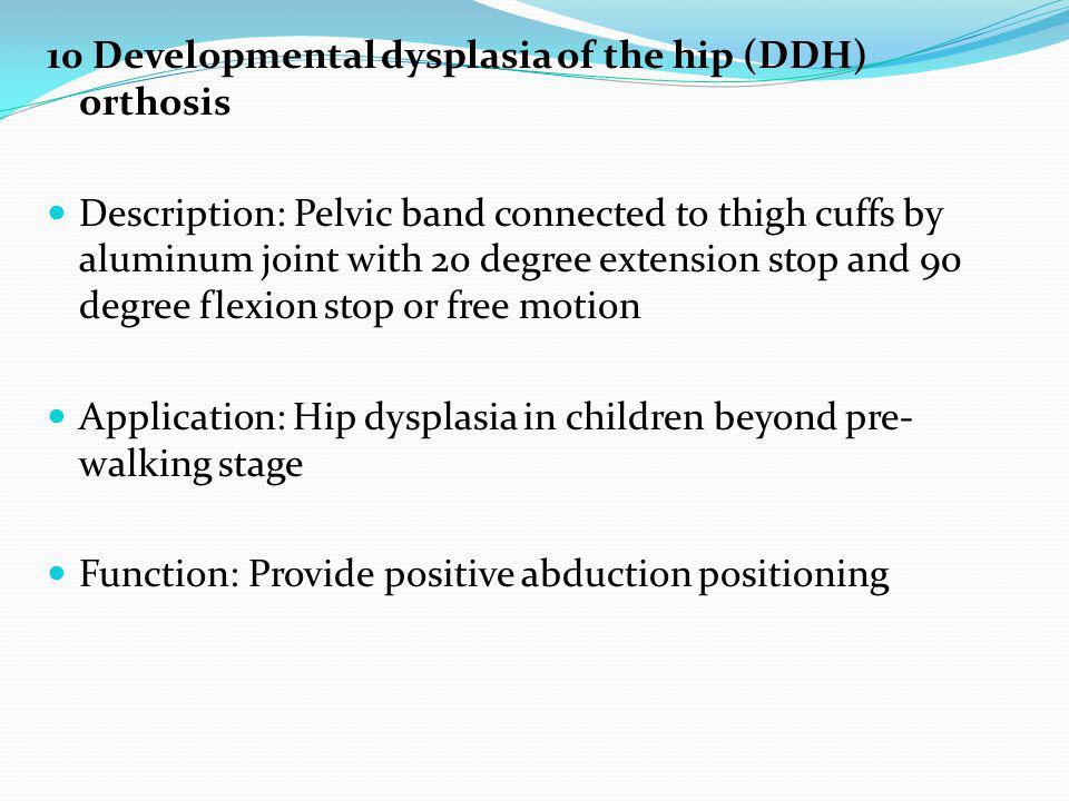10 Developmental dysplasia of the hip (DDH) orthosis