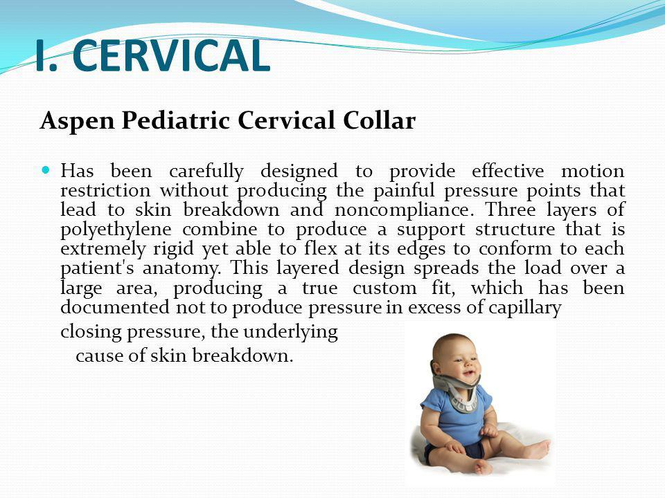 I. CERVICAL Aspen Pediatric Cervical Collar