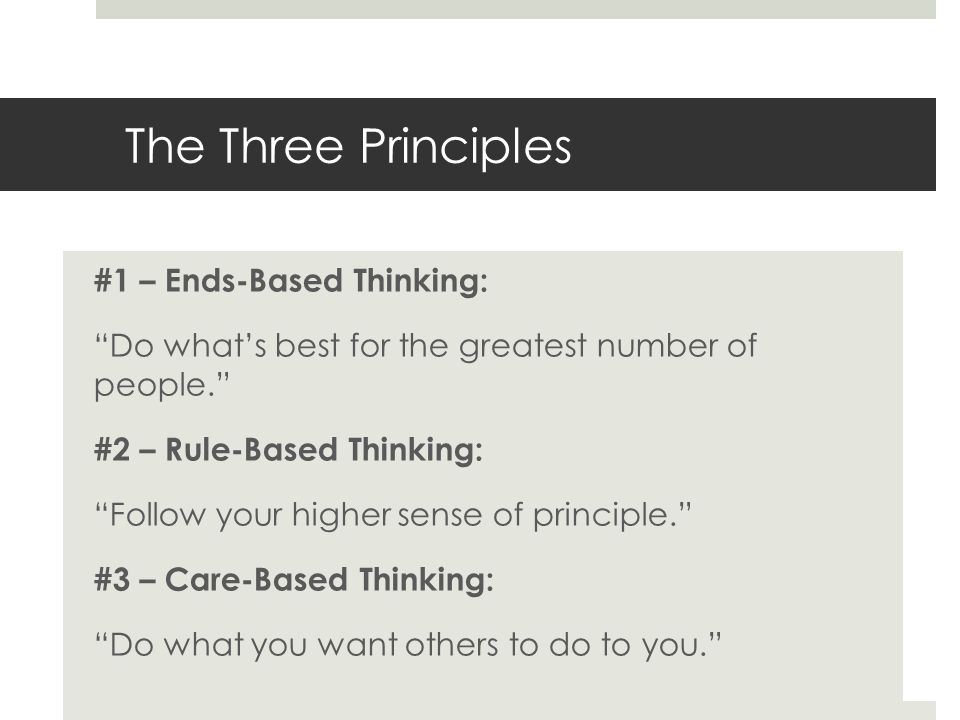 The Three Principles #1 – Ends-Based Thinking: