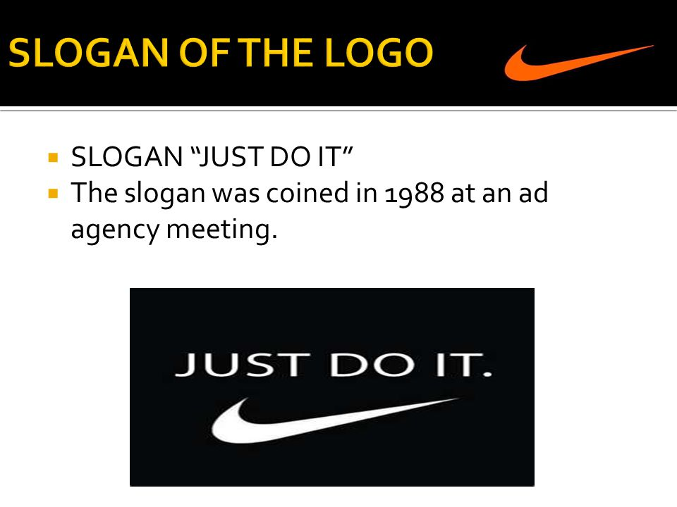SLOGAN OF THE LOGO SLOGAN JUST DO IT