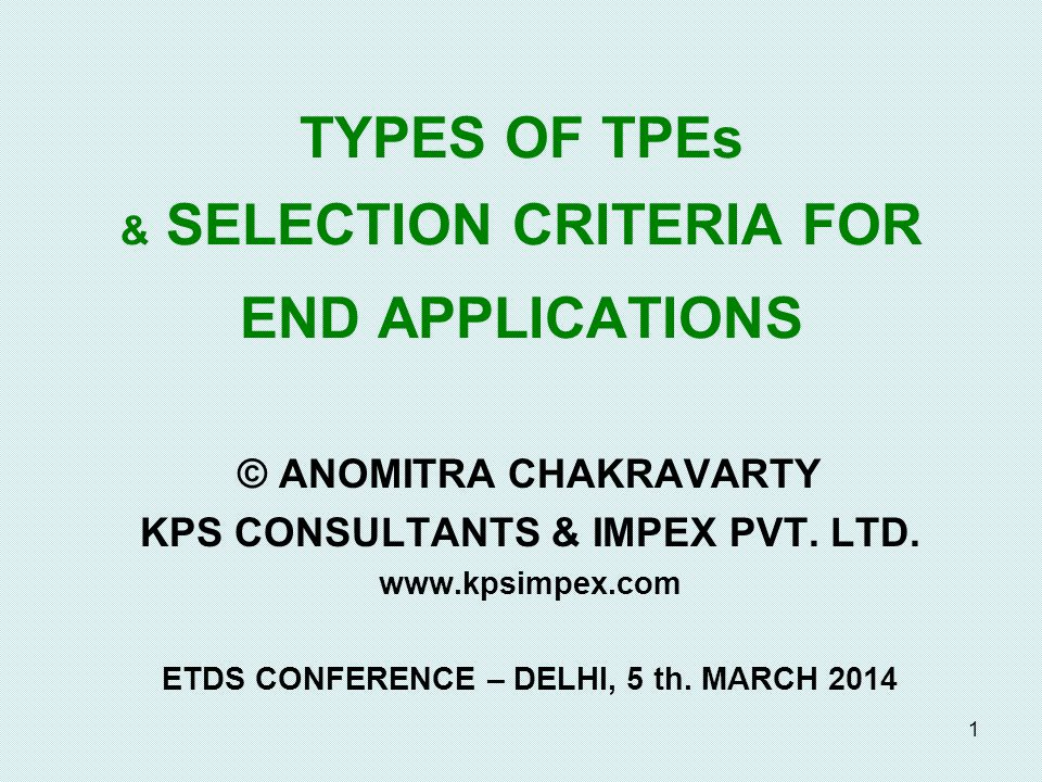 TYPES OF TPEs & SELECTION CRITERIA FOR END APPLICATIONS