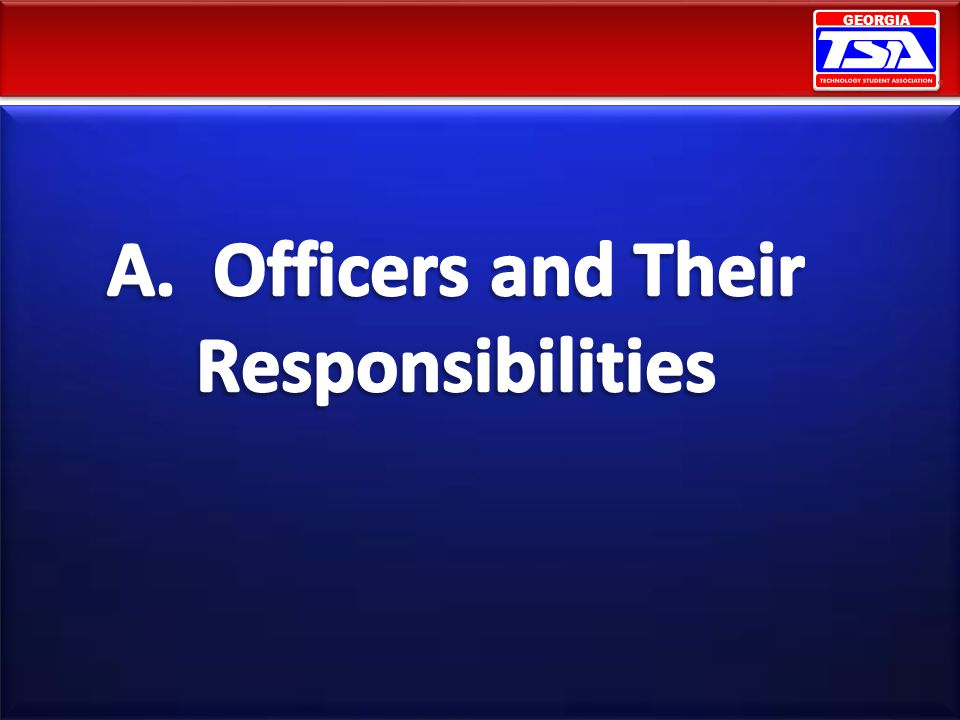 A. Officers and Their Responsibilities