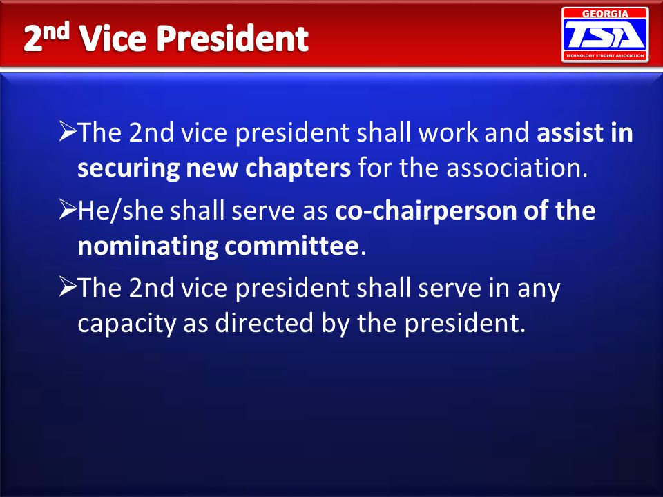 2nd Vice President The 2nd vice president shall work and assist in securing new chapters for the association.