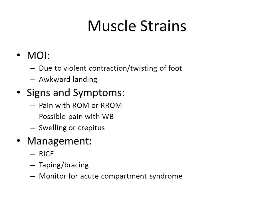 Muscle Strains MOI: Signs and Symptoms: Management: