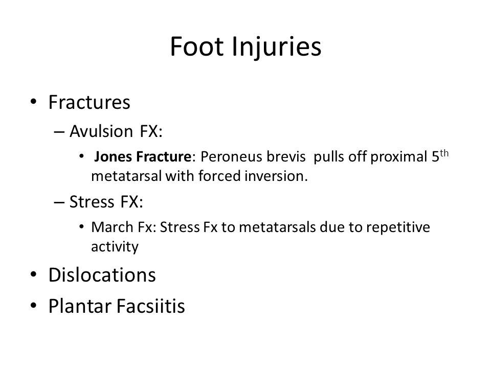 Foot Injuries Fractures Dislocations Plantar Facsiitis Avulsion FX: