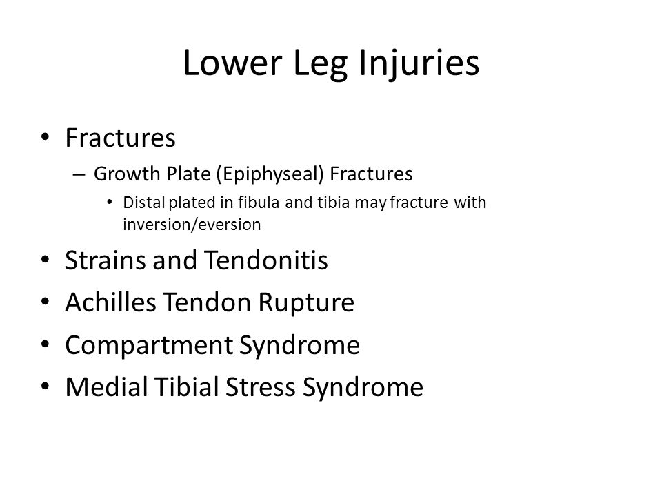 Lower Leg Injuries Fractures Strains and Tendonitis