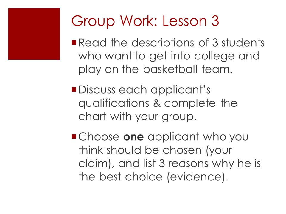 Group Work: Lesson 3 Read the descriptions of 3 students who want to get into college and play on the basketball team.