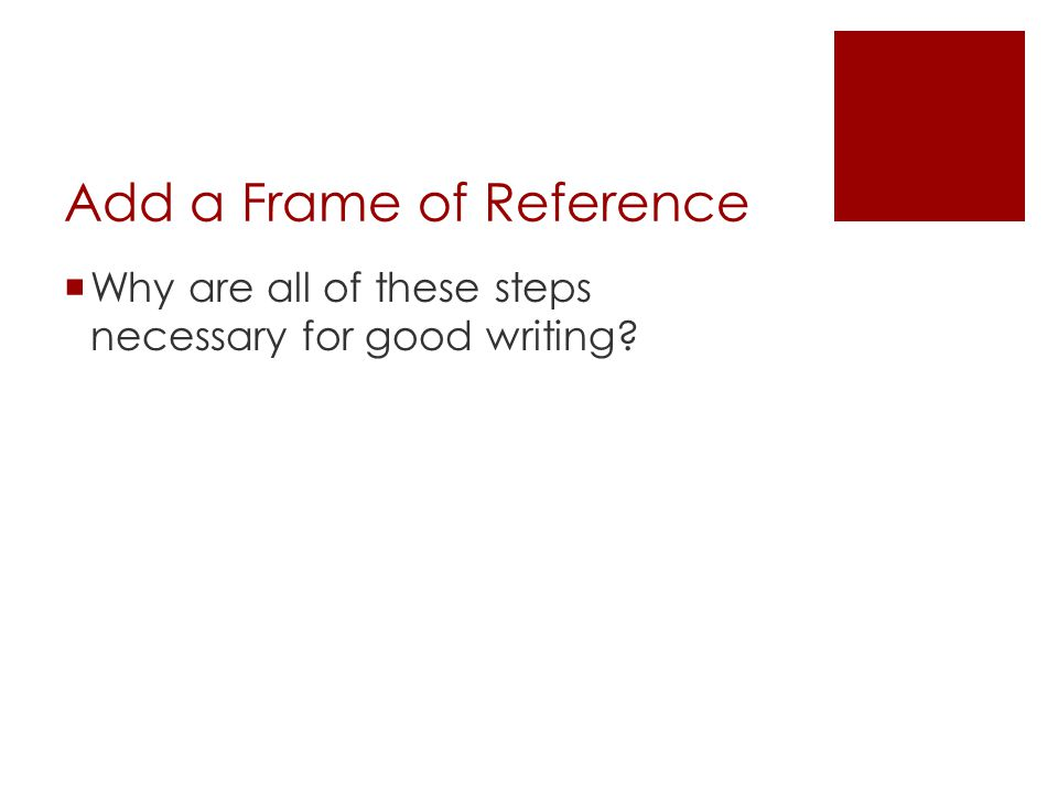 frame of reference essay A person's 'frame of reference' is a complex lens through which they view a  situation read on.
