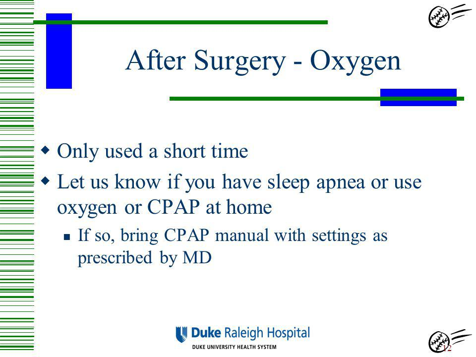 After Surgery - Oxygen Only used a short time