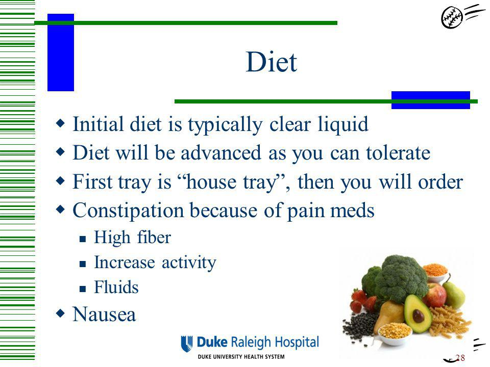 Diet Initial diet is typically clear liquid