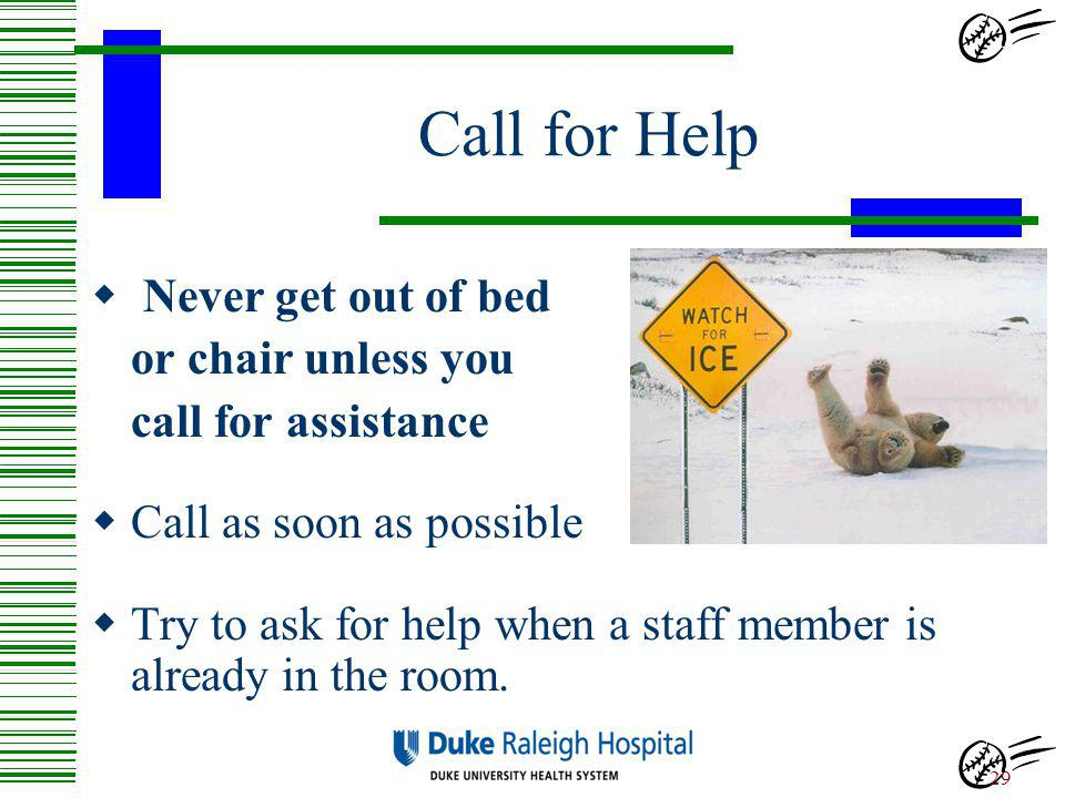 Call for Help Never get out of bed or chair unless you