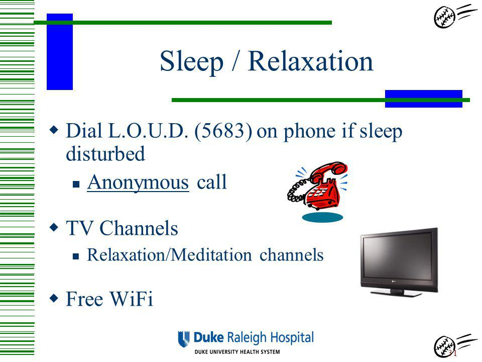 Sleep / Relaxation Dial L.O.U.D. (5683) on phone if sleep disturbed