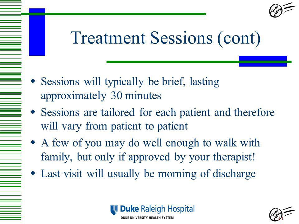 Treatment Sessions (cont)