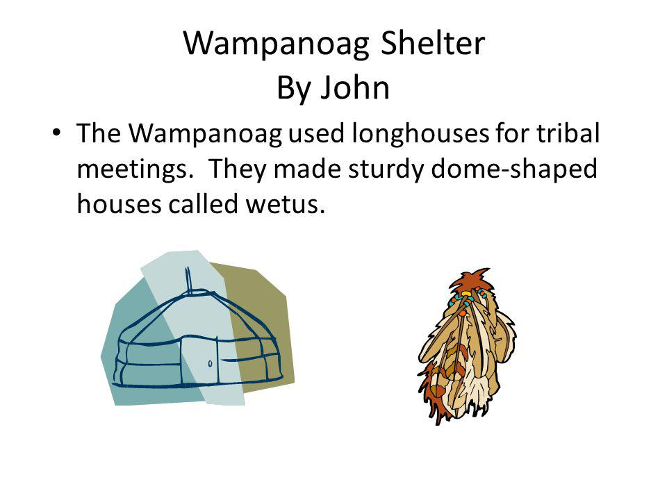 Wampanoag Shelter By John