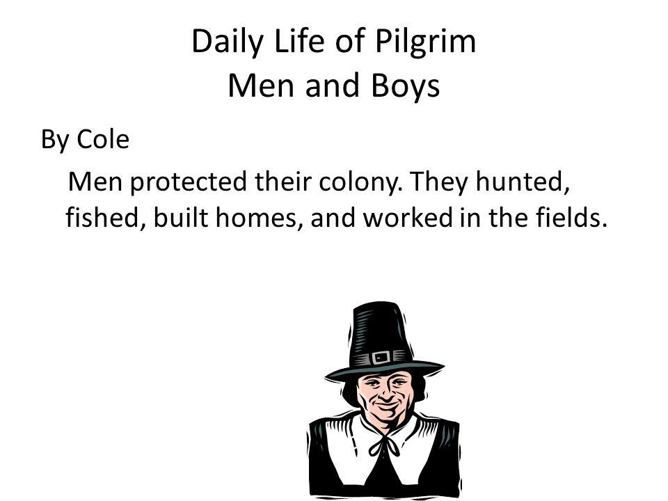 Daily Life of Pilgrim Men and Boys