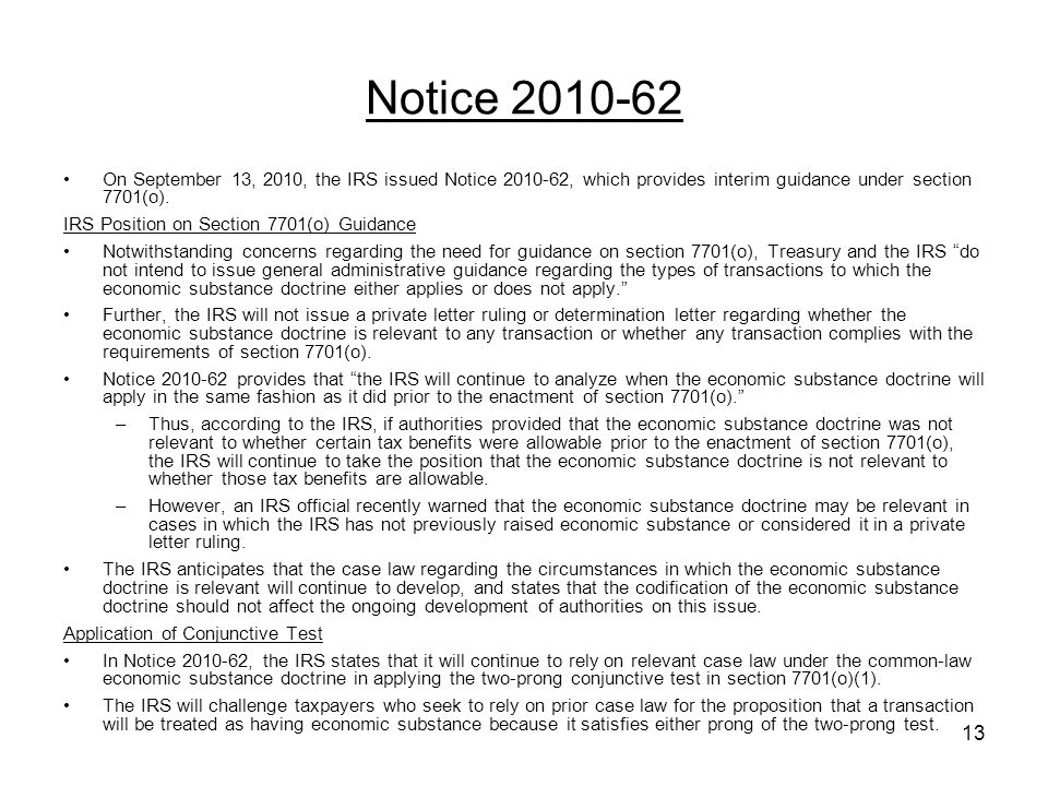 Notice 2010-62 On September 13, 2010, the IRS issued Notice 2010-62, which provides interim guidance under section 7701(o).