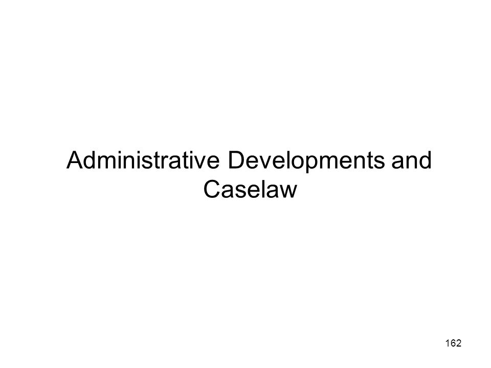 Administrative Developments and Caselaw