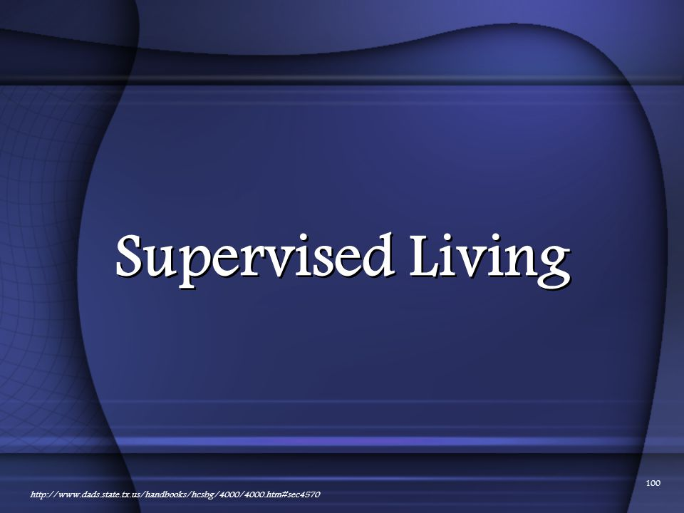 01/24/2012 Supervised Living http://www.dads.state.tx.us/handbooks/hcsbg/4000/4000.htm#sec4570