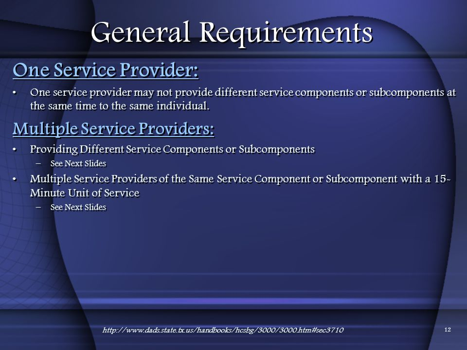 General Requirements One Service Provider: Multiple Service Providers: