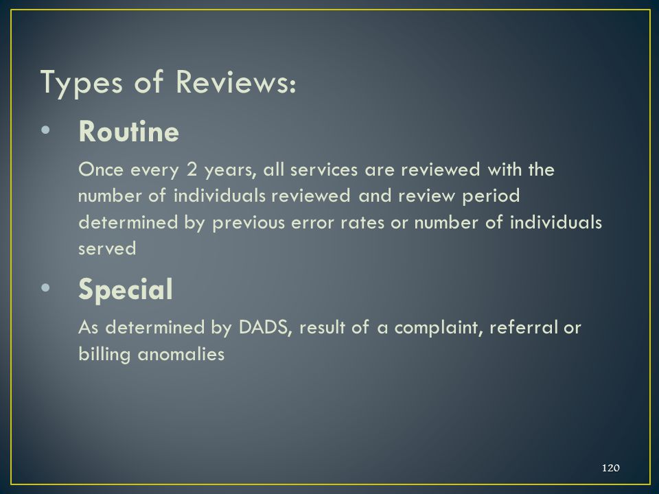 Types of Reviews: Routine Special