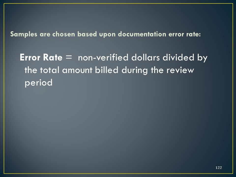 01/24/2012 Samples are chosen based upon documentation error rate: