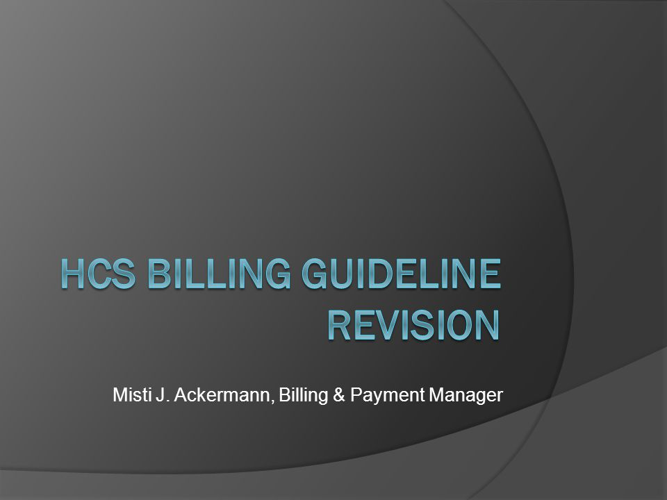 HCS Billing Guideline Revision