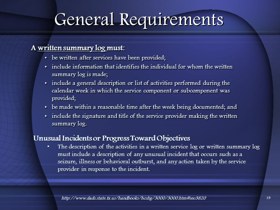 General Requirements A written summary log must: