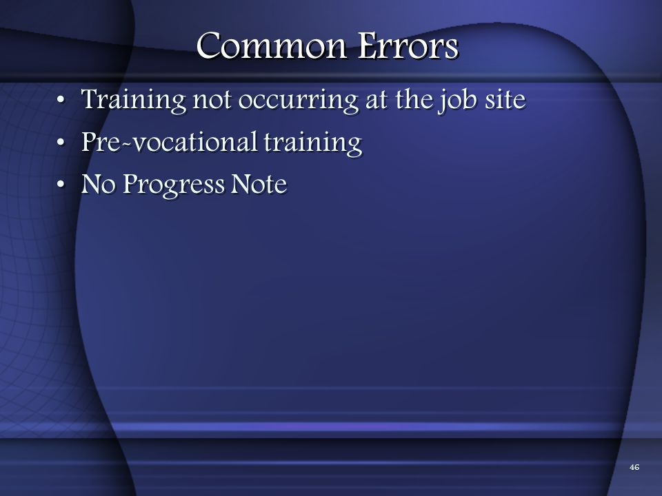 Common Errors Training not occurring at the job site