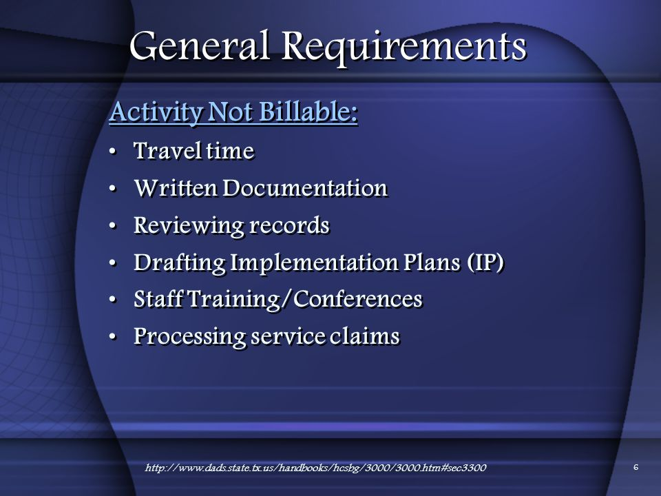 General Requirements Activity Not Billable: Travel time