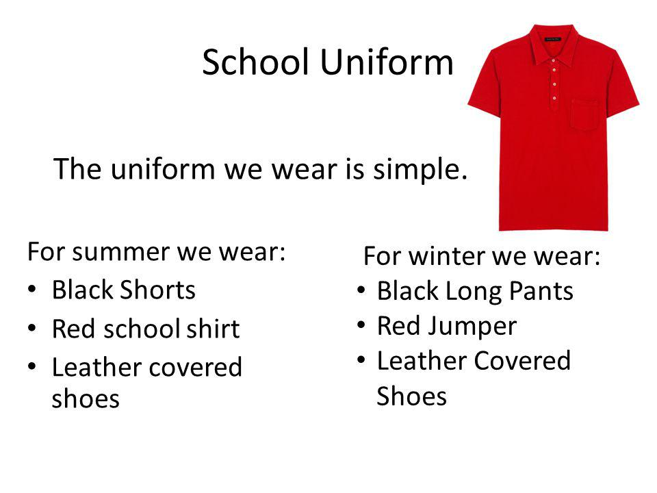 The uniform we wear is simple.