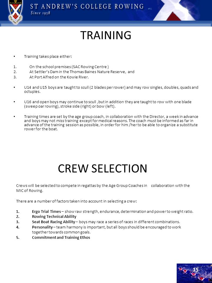 TRAINING CREW SELECTION Training takes place either: