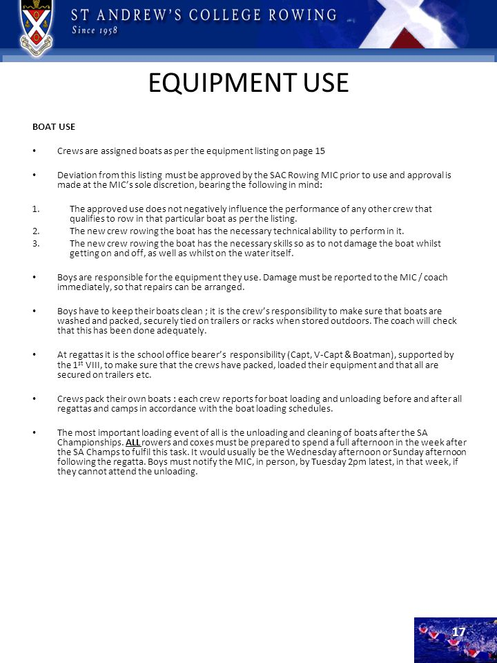 EQUIPMENT USE BOAT USE. Crews are assigned boats as per the equipment listing on page 15.