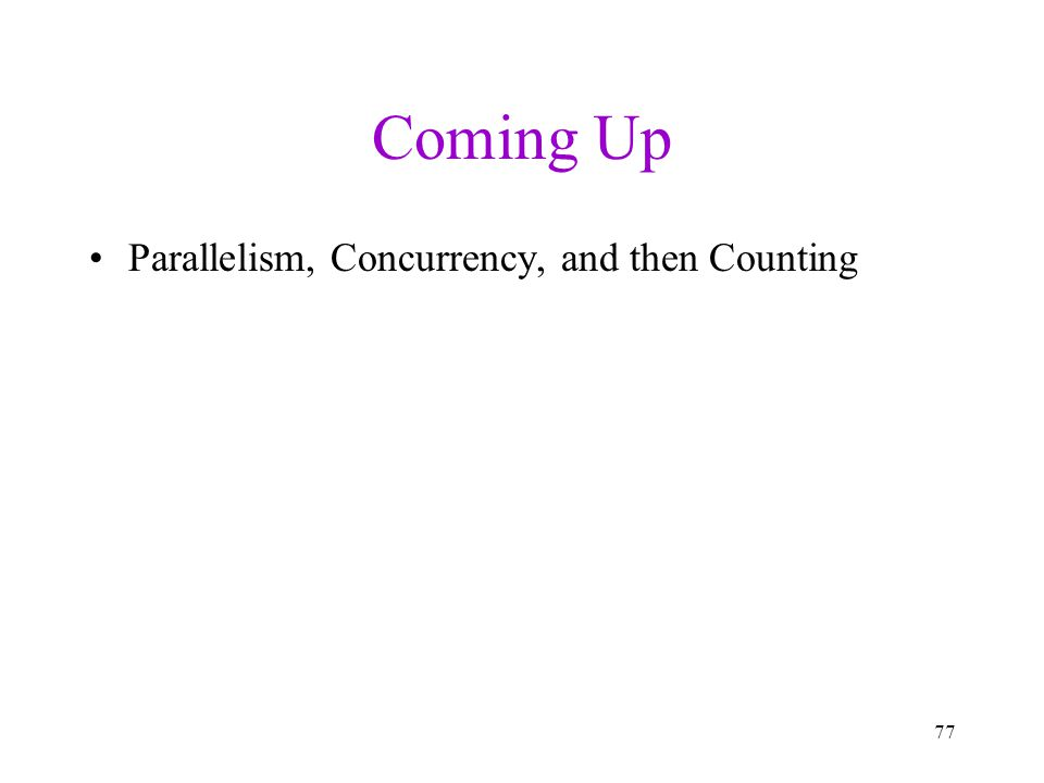 Coming Up Parallelism, Concurrency, and then Counting