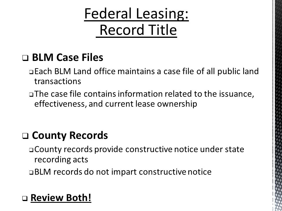 Federal Leasing: Record Title BLM Case Files County Records