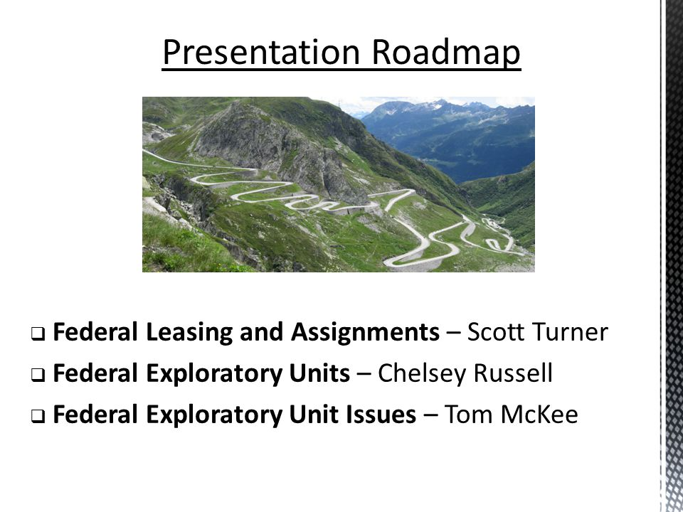 Presentation Roadmap Federal Leasing and Assignments – Scott Turner