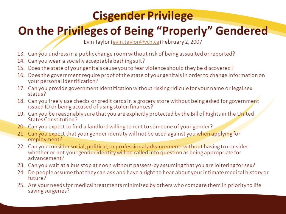 Cisgender Privilege On the Privileges of Being Properly Gendered Evin Taylor (evin.taylor@vch.ca) February 2, 2007