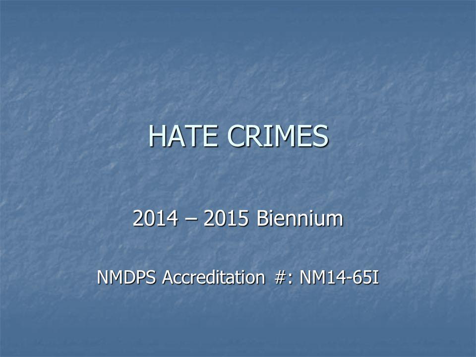 2014 – 2015 Biennium NMDPS Accreditation #: NM14-65I