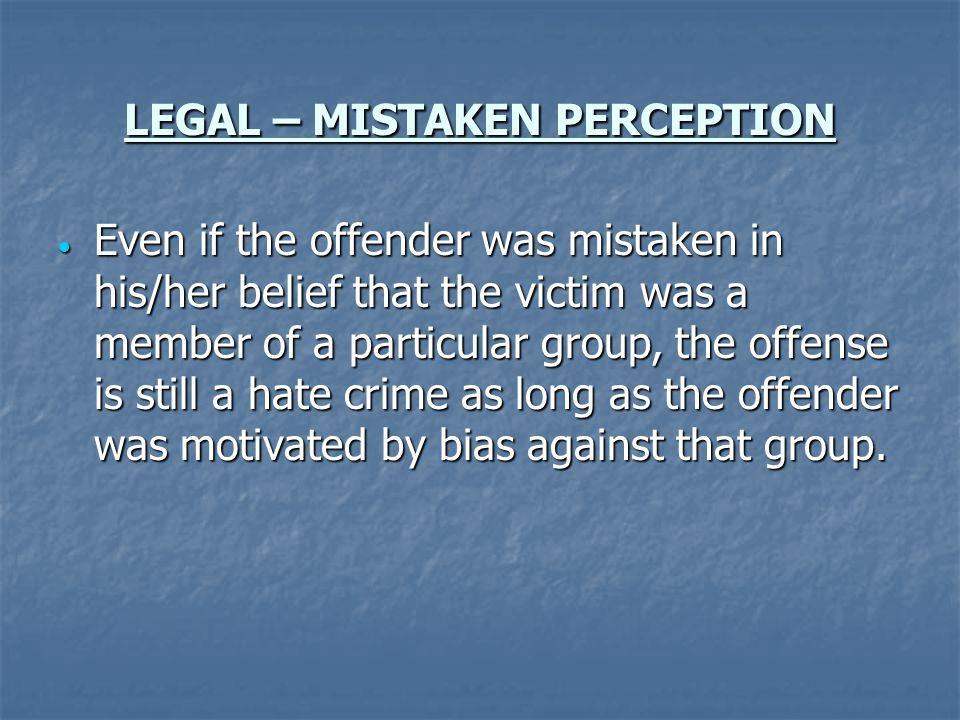 LEGAL – MISTAKEN PERCEPTION